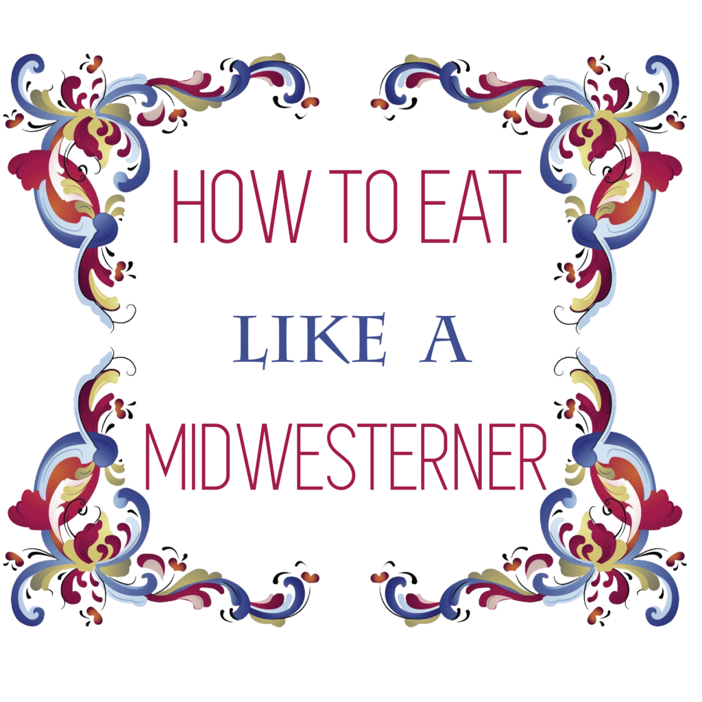 How To Eat Like A Midwesterner