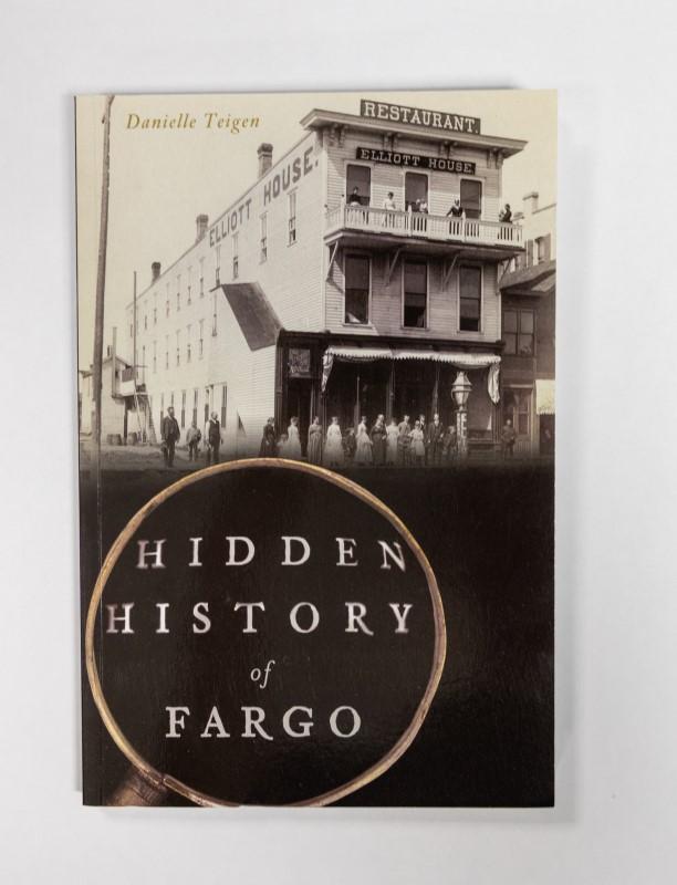 Hidden History of Fargo book